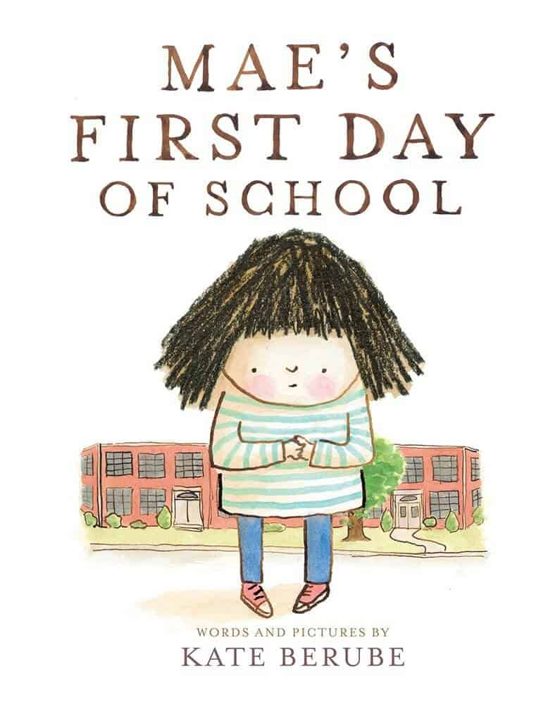 starting school books for nervous kids - Mae's first day of school