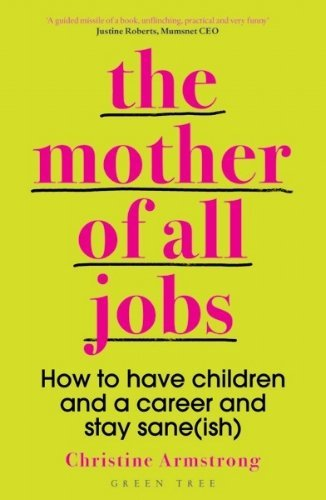 the mother of all jobs - juggling a full time career